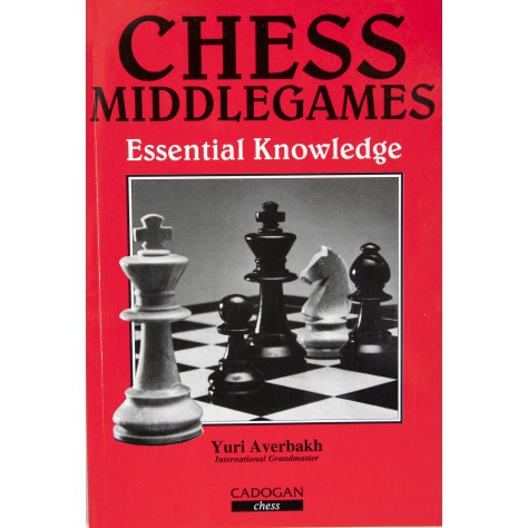 Chess Middlegames: Essential Knowledge (English) (Paperback)