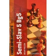 Chess Developments the Semi Slav 5Bg5
