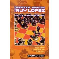 Dangerous Weapons The Ruy Lopez