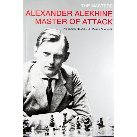 The Masters: Alexander Alekhine Master of Attack (English) (Paperback)