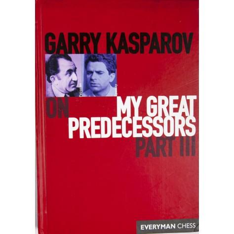 Garry Kasparov on My Great Predecessors part 3 (English) (Hardcover)