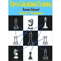 Chess Calculation Training Volume 2: Endgames Paperback – Import, 9 November 2017 by Romain Edouard (Author)