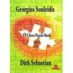 TP Chess Puzzle Book 2016 1st Edition by Georgios Souleidis (Author), Dirk Sebastian (Author)