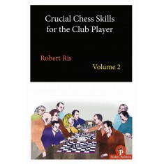 Crucial Chess Skills for the Club Player Volume 2 Paperback – Import, 1 March 2019 by Robert Ris (Author)
